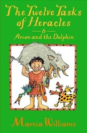 Twelve Tasks of Heracles and Arion and the Dolphins (Greek Myths Readers) - Williams, Marcia