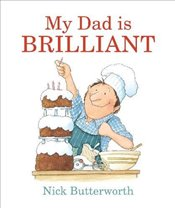 My Dad Is Brilliant - Butterworth, Nick