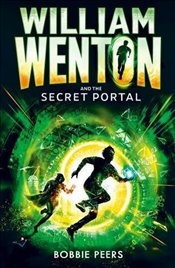 William Wenton and the Secret Portal (William Wenton 2) - Peers, Author Bobbie