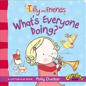 Tilly and Friends: Whats Everyone Doing? - Dunbar, Polly