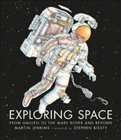 Exploring Space: From Galileo to the Mars Rover and Beyond - Jenkins, Martin