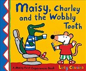 Maisy, Charley and the Wobbly Tooth - Cousins, Lucy