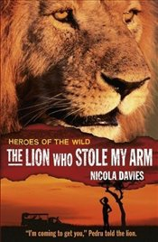 Lion Who Stole My Arm (Heroes of the Wild) - Davies, Nicola
