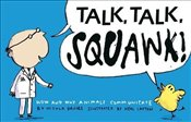 Talk, Talk, Squawk!: How and Why Animals Communicate (Animal Science) - Davies, Nicola