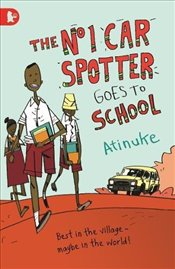 No. 1 Car Spotter Goes to School (Walker Racing Reads) - Atinuke,