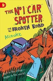 No. 1 Car Spotter and the Broken Road - Atinuke,