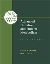 Advanced Nutrition and Human Metabolism - Smith, Jack