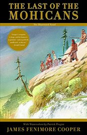 Last of the Mohicans - The Illustrated Novel - Cooper, James Fenimore