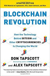 Blockchain Revolution: How the Technology Behind Bitcoin and Other Cryptocurrencies Is Changing the  - Tapscott, Don