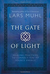 Gate of Light: How to Connect and Heal with Source - Muhl, Lars