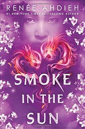 Smoke in the Sun (Flame in the Mist) - Ahdieh, Renaee