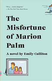 Misfortune of Marion Palm (Vintage Contemporaries) - Culliton, Emily