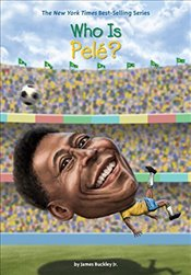 Who Is Pele? (Who Was?) - Jr, James Buckley
