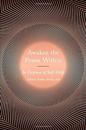 Awaken the Power Within: In Defense of Self-Help - Amao, Albert