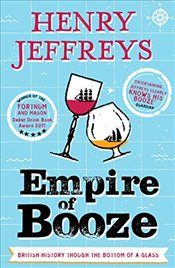 Empire of Booze - Jeffreys, Henry