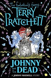 Johnny and the Dead (Johnny Maxwell) - Pratchett, Terry