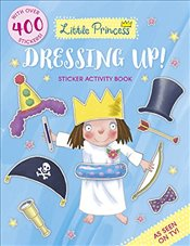Little Princess Dressing Up! Sticker Activity Book - Ross, Tony