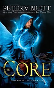 Core: Book Five of the Demon Cycle - Brett, Peter V
