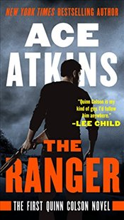 Ranger (Quinn Colson Novel) - Atkins, Ace