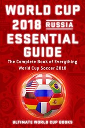 World Cup 2018 Russia Essential Guide - Books, Ultimate World Cup