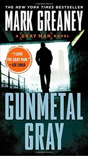 Gunmetal Gray (Gray Man) - Greaney, Mark