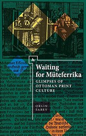 Waiting for Muteferrika : Glimpses on Ottoman Print Culture (Ottoman and Turkish Studies) - Sabev, Orlin