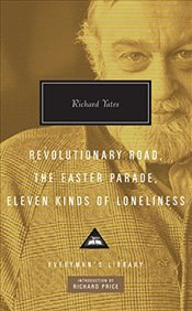 Revolutionary Road, The Easter Parade, Eleven Kinds of Loneliness - Yates, Richard