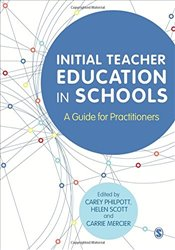 Initial Teacher Education in Schools : A Guide for Practitioners - Philpott, Carey