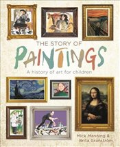Story of Paintings : A history of art for children - Manning, Mick