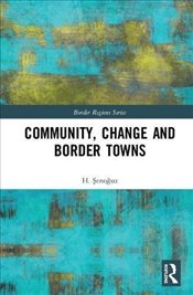 Community, Change and Border Towns - Şenoğuz, Hatice Pınar