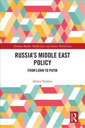 Russias Middle East Policy : From Lenin to Putin - Vasiliev, Alexey