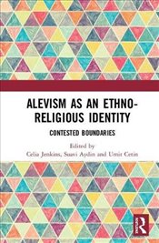 Alevism as an Ethno-Religious Identity : Contested Boundaries - Jenkins, Celia