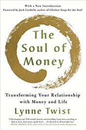 Soul of Money: Transforming Your Relationship with Money and Life - Twist, Lynne
