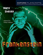 Oxford Playscripts : Frankenstein - Shelley, Mary