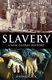 Brief History of Slavery (Brief Histories) - Black, Jeremy