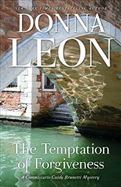 Temptation of Forgiveness: A Commissario Guido Brunetti Mystery (Commissario Guido Brunetti Mysterie - Leon, Donna