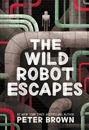 Wild Robot Escapes - Brown, Peter