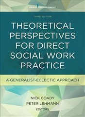 Theoretical Perspectives for Direct Social Work Practice: A Generalist-Eclectic Approach -