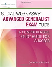 Social Work ASWB® Advanced Generalist Exam Guide: A Comprehensive Study Guide for Success - Apgar, Dawn