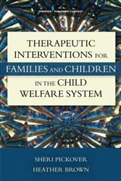 Therapeutic Interventions for Families and Children in the Child Welfare System - Pickover, Sheri
