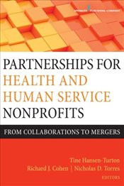 Partnerships for Health and Human Service Nonprofits: From Collaborations to Mergers -