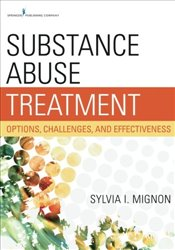 Substance Abuse Treatment: Options, Challenges, and Effectiveness - Mignon, Sylvia