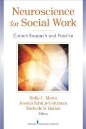 Neuroscience for Social Work: Current Research and Practice -