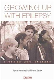 [Growing Up with Epilepsy: A Practical Guide for Parents] (By: Lynn Bennett Blackburn) [published: J - BLACKBURN,