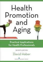 Health Promotion and Aging: Practical Applications for Health Professionals - Haber, David