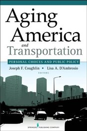 Aging America and Transportation: Personal Choices and Public Policy -