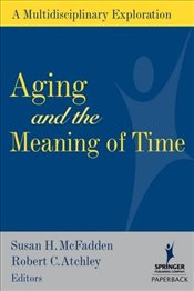 Aging and the Meaning of Time -