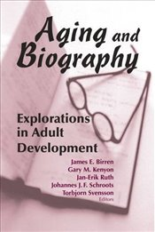 Aging and Biography: Explorations in Adult Development -