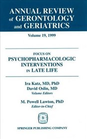 Annual Review of Gerontology and Geriatrics v. 19; Focus on Psychopharmacologic Inteventions in Late -