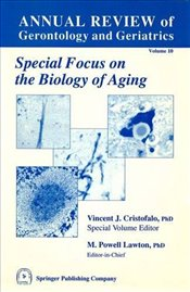 Annual Review Of Gerontology And Geriatrics, Volume 10, 1990: Biology of Aging (Annual Review of Ger -